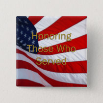 Veterans Day Honoring those who Served Button
