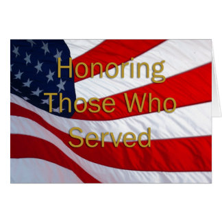 Veterans Day Honoring those who Served Greeting Card