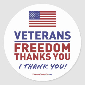 Veterans, Freedom Thanks You. Classic Round Sticker