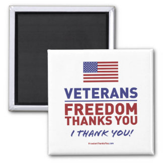Veterans, Freedom Thanks You. Refrigerator Magnet