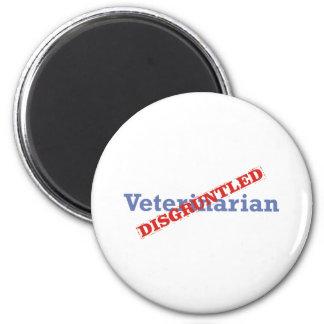 Veterinarian / Disgruntled 2 Inch Round Magnet