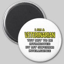 Veterinarian...Superior Intelligence 2 Inch Round Magnet