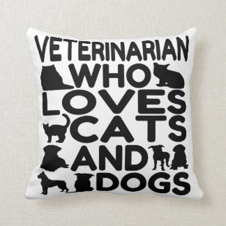 Veterinarian Who Loves Cats and Dogs Throw Pillow