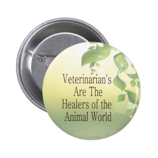 Veterinarians Are Healers Button