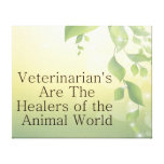 Veterinarians Are Healers Canvas Print