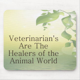 Veterinarians Are Healers Mouse Pad