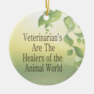 Veterinarians Are Healers Ornament