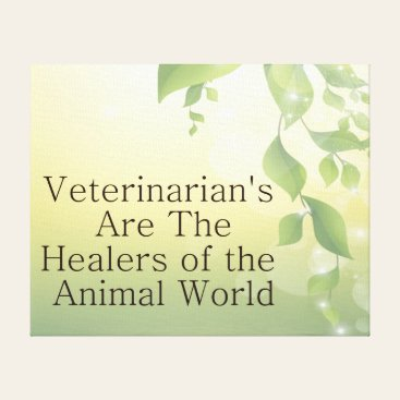 Veterinarians Are Healers Stretched Canvas Prints