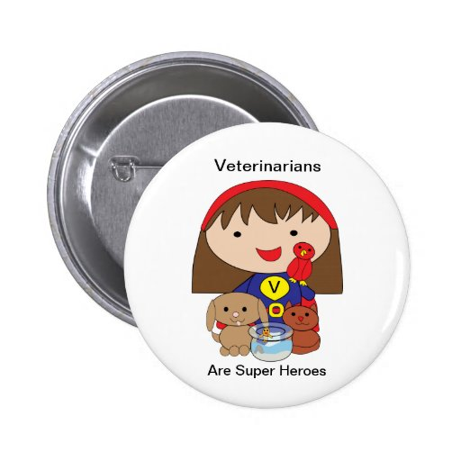 Veterinarians Are Super Heroes Button