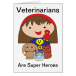 Veterinarians Are Super Heroes Card