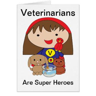 Veterinarians Are Super Heroes Card