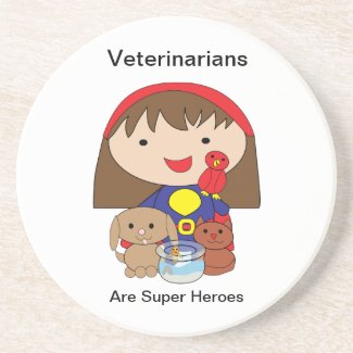Veterinarians Are Super Heroes Coaster