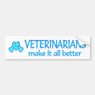 Veterinarians Make it Better Bumper Sticker