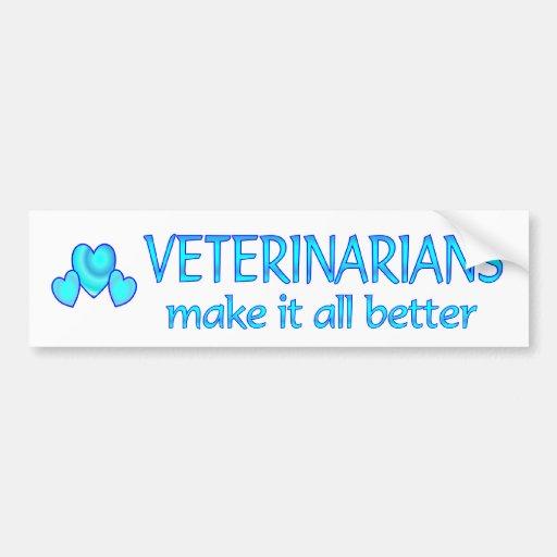 Veterinarians Make it Better Car Bumper Sticker