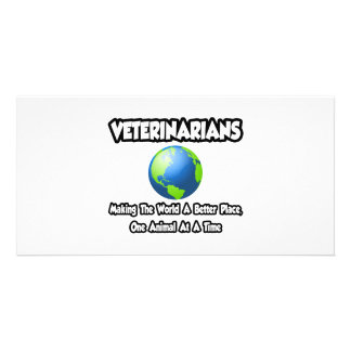 Veterinarians...Making the World a Better Place Photo Cards