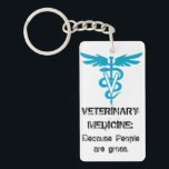 "Veterinary Medicine : Because people are gross. Keychain<br><div class=""desc"">Because people are gross.</div>"