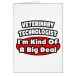 Veterinary Technologist .. Big Deal Greeting Cards