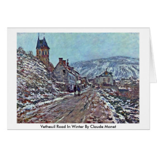 Vetheuil Road In Winter By Claude Monet Card