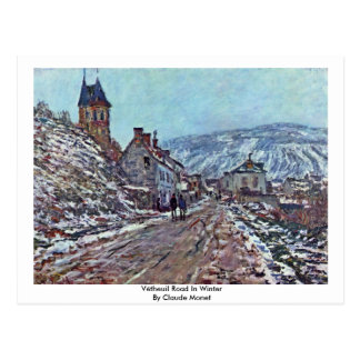 Vétheuil Road In Winter By Claude Monet Post Card