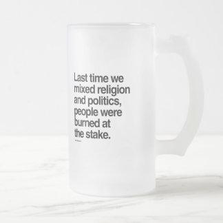 Vez última mezclamos la religión y políticas taza cristal mate