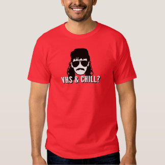 VHS and Chill? T Shirt