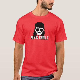 VHS and Chill? T-Shirt