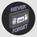 VHS, Never Forget Classic Round Sticker