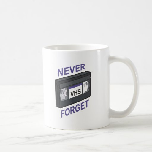VHS, Never Forget Classic White Coffee Mug
