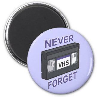 VHS, Never Forget Magnet