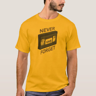 VHS, Never Forget T-Shirt