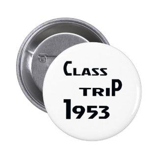 Viaje 1953 de la clase pin redondo de 2 pulgadas