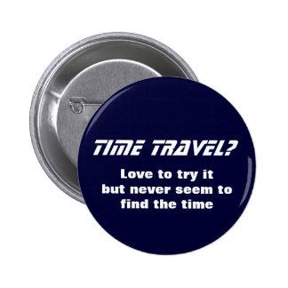Viaje del tiempo pin redondo de 2 pulgadas