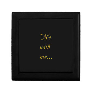 VIBE WITH ME EXPRESSIONS MOTTO PARTY FUN KEEPSAKE BOX