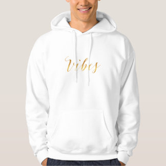Vibes Quote Gold Faux Foil Vibe Quotes Metallic Hooded Pullover