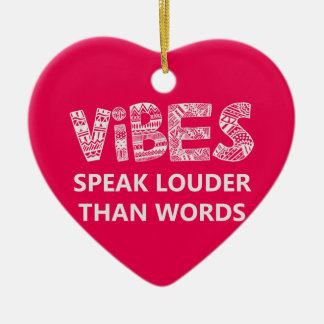 Vibes Speak Louder Than Words Ceramic Ornament