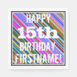 [ Thumbnail: Vibrant, Colorful 15th Birthday + Custom Name Paper Napkin ]