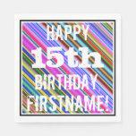 [ Thumbnail: Vibrant, Colorful 15th Birthday + Custom Name Paper Napkin ]