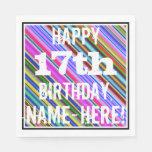 [ Thumbnail: Vibrant, Colorful 17th Birthday + Custom Name Paper Napkin ]