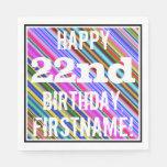[ Thumbnail: Vibrant, Colorful 22nd Birthday + Custom Name Napkin ]