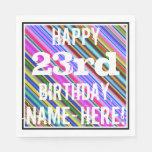 [ Thumbnail: Vibrant, Colorful 23rd Birthday + Custom Name Napkin ]