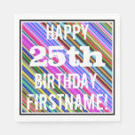 [ Thumbnail: Vibrant, Colorful 25th Birthday + Custom Name Paper Napkin ]