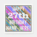 [ Thumbnail: Vibrant, Colorful 27th Birthday + Custom Name Napkin ]
