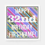 [ Thumbnail: Vibrant, Colorful 32nd Birthday + Custom Name Napkin ]