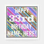 [ Thumbnail: Vibrant, Colorful 33rd Birthday + Custom Name Napkin ]