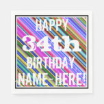 [ Thumbnail: Vibrant, Colorful 34th Birthday + Custom Name Napkin ]