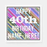 [ Thumbnail: Vibrant, Colorful 40th Birthday + Custom Name Paper Napkin ]