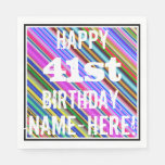 [ Thumbnail: Vibrant, Colorful 41st Birthday + Custom Name Napkin ]