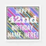 [ Thumbnail: Vibrant, Colorful 42nd Birthday + Custom Name Napkin ]