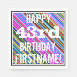 [ Thumbnail: Vibrant, Colorful 43rd Birthday + Custom Name Napkin ]