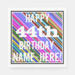 [ Thumbnail: Vibrant, Colorful 44th Birthday + Custom Name Napkin ]